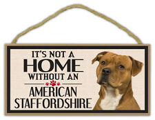 Wood Sign: It's Not A Home Without An American Staffordshire | Dogs, Gifts