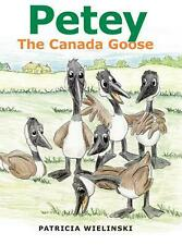 Petey: The Canada Goose by Patricia Wielinski (English) Hardcover Book Free Ship