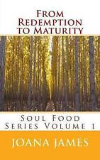 NEW From Redemption to Maturity: Soul Food Series (Volume 1) by Joana James