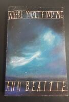 Where You'll Find Me and other stories by Ann Beattie 1986 1st PB edition print