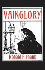 Vainglory by Firbank, Ronald  New 9780987367884 Fast Free Shipping,,