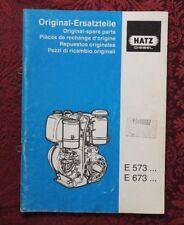 GENUINE HATZ E573 E673 E 573 673 DIESEL ENGINE PARTS CATALOG MANUAL CLEAN