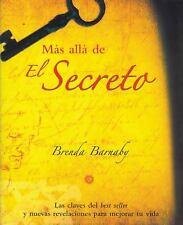 M?s All? de el Secreto : Las Claves del Best Seller y Nuevas Revelaciones...
