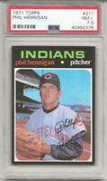 SET BREAK -1971 TOPPS # 211 PHIL HENNIGAN, PSA 7.5 NM+, CLEVELAND INDIANS L@@K !