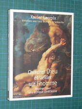 Chercher dieu et veiller sur l'Homme X. LACROIX entretiens avec De SENNEVILLE