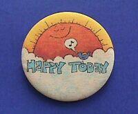 Hallmark BUTTON PIN Vintage HAPPY TODAY BLUEBIRD Sun Clouds 1973 PINBACK FABRIC