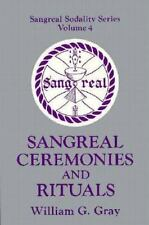Sangreal Ceremonies and Rituals (Paperback or Softback)