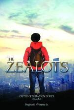 The Zealots : The GIfted Generation Series by Reginald Wattree Jr. (2015,...