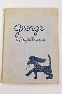 George by Phyllis Rowand First Edition 1956 Childrens Book HC Dog No DJ Vintage