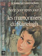 Dominique SAINT-ALBAN - Anne jour après jour - Tome 3 - Les marronniers du Ranel