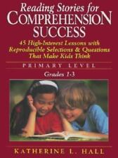 Reading Stories for Comprehension Success : Primary Level, Grades 1-3 by Kather…