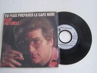 SP 45 T VINYLE , EDDY MITCHELL , TU PEUX PREPARER LE CAFE NOIR , VG -  / VG