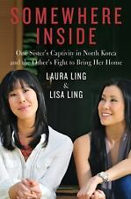 Somewhere Inside: One Sister's Captivity in North Korea and the Other'-ExLibrary
