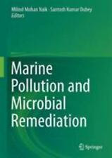 Marine Pollution and Microbial Remediation: By Naik, Milind Mohan Dubey, Sant...