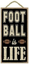 Football is Life - Wooden Sign Plaque - Made in USA