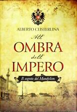 ALL'OMBRA DELL'IMPERO - ALBERTO CUSTERLINA - BALDINI&CASTOLDI 2013