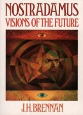 Nostradamus: Visions of the Future By J H Brennan
