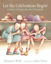 Let the Celebrations Begin by Margaret Wild (2014, Picture Book)