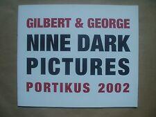 "GILBERT &  GEORGE ""Nine Dark Pictures""- Catalogue du Portikus, 2002"