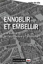 Paul Claval - Ennoblir et embellir : De l'architecture à l'urbanisme - 2011 - Br