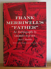 Frank Merriwell's Father Autobiography of Gilbert Patten 1964 Burt Standish