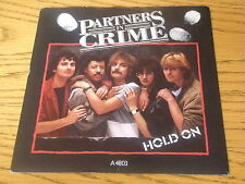 "PARTNERS IN CRIME - HOLD ON    7"" VINYL PS"
