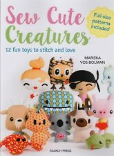 Sew Cute Creatures - 12 fun toys to stitch & love - Book by Search Press