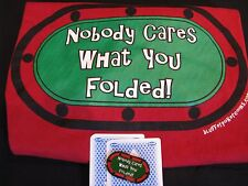 Nobody Cares What You Folded Poker Card Guard Chips Cover w/ matching t-shirt