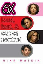 Loud, Fast, & Out Of Control (6X) by Malkin, Nina