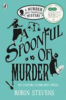 A Spoonful of Murder: A Murder Most Unladylike Mystery by Stevens, Robin, NEW Bo