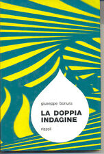 La doppia indagine - G. Bonura - Rizzoli 1968 Prima Edizione Il rigogolo