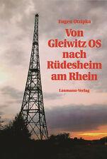 Von Gleiwitz OS nach Rüdesheim am Rhein von Eugen Otzipka Oberschlesien