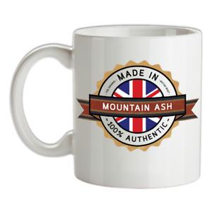 Made In MOUNTAIN ASH Mug - Tea - Coffee - Town - City - Place - Home