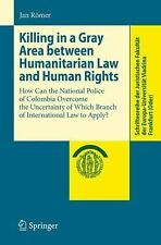 Killing in a Gray Area between Humanitarian Law and Human Rights: How Can the ..