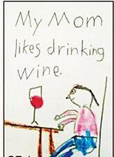 My Mum Likes Drinking Wine funny fridge magnet   (ep)