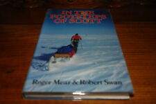 IN THE FOOTSTEPS OF SCOTT BY ROGER MEAR&ROBERT SWAN-SIGNED COPY