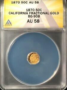 1870 California Fractional Gold Oct. Half ==ANACS AU-58 BG-908 ==FREE SHIPPING !