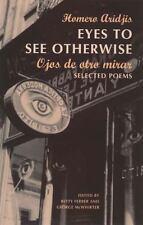 Ojos de Otro Mira = Eyes to See Otherwise by Aridjis, Homero