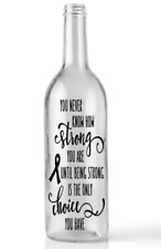You never know how strong you are until Wine Bottle Sticker Vinyl decal