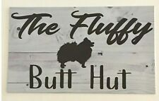 Pomeranian Dog Dogs The Fluffy Butt Hut Sign Wall Plaque or Hanging Pet Pets