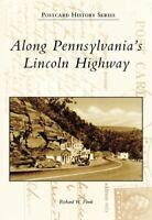 Along Pennsylvania's  Lincoln Highway (PA) (Postcard History Series) by Richa…