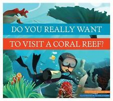 Do You Really Want to Visit a Coral Reef? (Paperback or Softback)