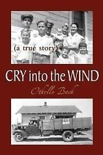 NEW - Cry Into the Wind: A True Story by Bach, Othello