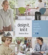 Design It, Knit It : Secrets from the Designer's Studio by Bliss, Debbie