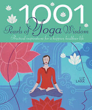 1001 Pearls of Yoga Wisdom: Practical Inspirations for a Happier, Healthier Life