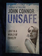 UNSAFE by JOHN CONNOR - ORION BOOKS 2009 - UK POST £3.25 - P/B *PROOF*