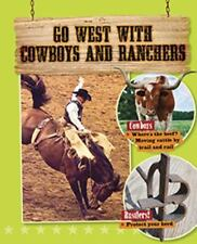 GO WEST WITH COWBOYS AND RANCHERS - COOKE, TIM - NEW HARDCOVER BOOK