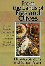 From the Lands of Figs and Olives: Over 300 Delicious & Unusual Recipes from th