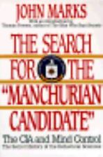 The Search for the Manchurian Candidate: The CIA and Mind Control: The Secret...
