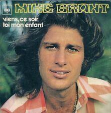 45 TOURS--MIKE BRANT--VIENS CE SOIR--1974